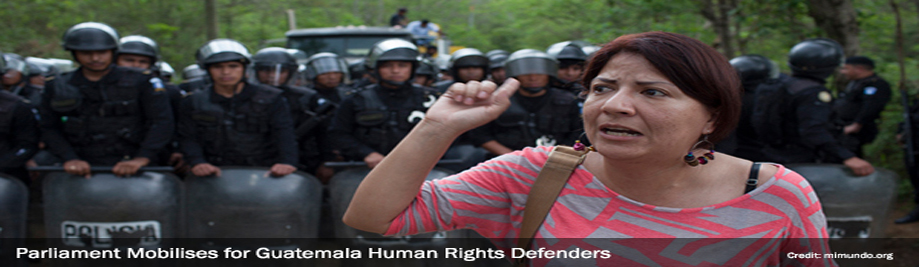 Parliament-Mobilises-for-Guatemala-Human-Rights-Defenders-4